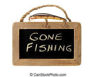 Fishing lure on top of gone fishing sign - fishing lure on...