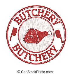 Butchery stamp - Butchery grunge rubber stamp on white...