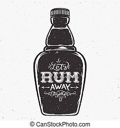 Lets Rum Away Together Abstract Vintage Lettering on the...