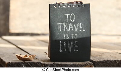 To travel is to live idea - To travel is to live,...
