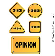 opinion yellow signs - suitable for signs