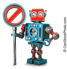 Retro Robot with NO ENTRY sign. Isolated. Contains clipping...