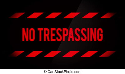 No Trespassing Warning Blinking Sign on Screen