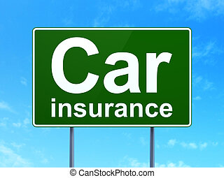 Insurance concept: Car Insurance on road sign background