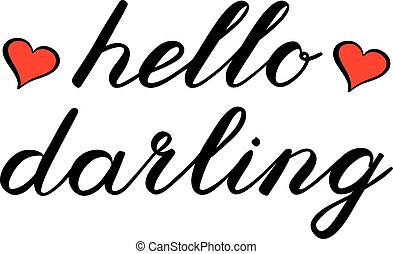 Hello darling brush lettering. Cute handwriting - Hello...