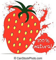 100% natural strawberry - Strawberry and 100 percent natural...
