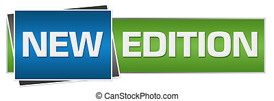 New Edition Green Blue Horizontal - New edition text written...