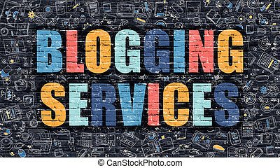 Blogging Services Concept Multicolor on Dark Brickwall -...