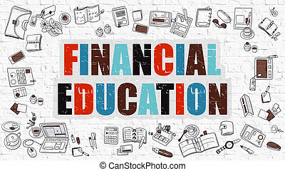 Multicolor Financial Education on White Brickwall Doodle...