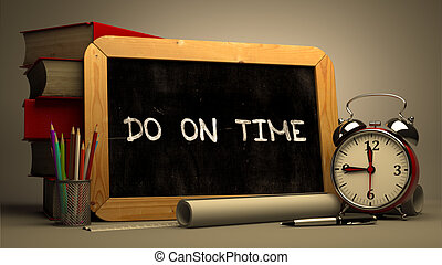 Do on Time Concept on Chalkboard - Do on Time Concept Hand...