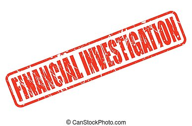 FINANCIAL INVESTIGATION red stamp text on white