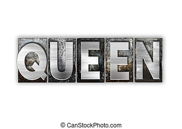 Queen Concept Isolated Metal Letterpress Type - The word...