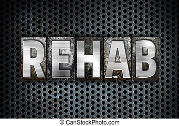 "Rehab Concept Metal Letterpress Type - The word ""Rehab""..."