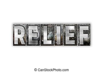Relief Concept Isolated Metal Letterpress Type - The word...