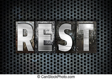"Rest Concept Metal Letterpress Type - The word ""Rest""..."