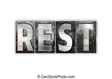 Rest Concept Isolated Metal Letterpress Type - The word Rest...