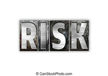 Risk Concept Isolated Metal Letterpress Type - The word...