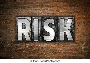 "Risk Concept Metal Letterpress Type - The word ""Risk""..."