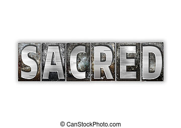 Sacred Concept Isolated Metal Letterpress Type - The word...