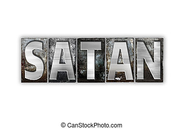 Satan Concept Isolated Metal Letterpress Type - The word...