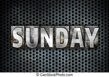 """Sunday Concept Metal Letterpress Type - The word """"Sunday""""..."""