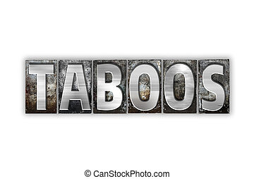Taboos Concept Isolated Metal Letterpress Type - The word...