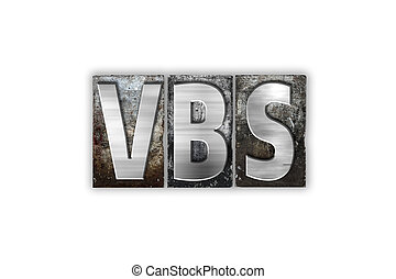 VBS Concept Isolated Metal Letterpress Type