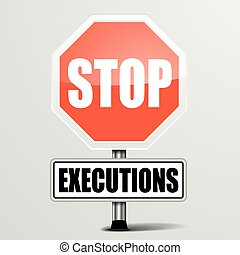 Stop Executions Sign - detailed illustration of a red stop...