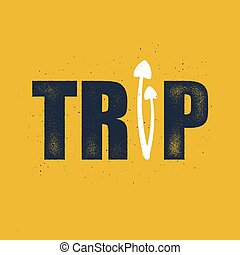 Trip Vector concept in distressed style - Vector concept in...