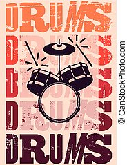 Typographical drums vintage style poster. Retro grunge...