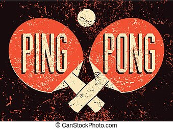 Ping Pong typographical vintage grunge style poster. Retro...