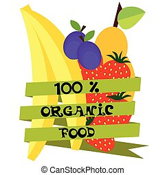 Label with 100 percent organic food text and fruits on white...