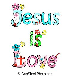 Jesus is love with butterfly and flower text design