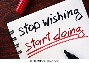 Motivation quotes. Stop wishing, start doing.