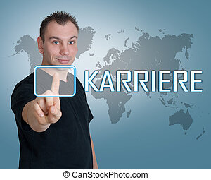 Karriere - german word for career - young man press button...