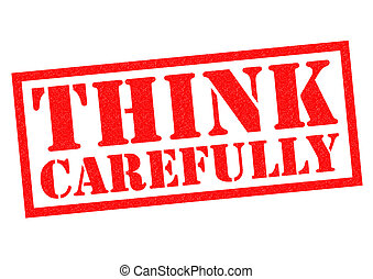 THINK CAREFULLY red Rubber Stamp over a white background