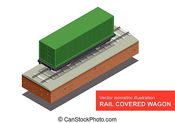 Rail covered wagon Vector isometric illustration of rail...