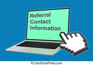 Referral Contact Information concept - Render illustration...