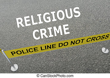 Religious Crime concept - Render illustration of Religious...