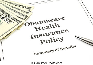 Obamacare health insurance policy with a pen and money