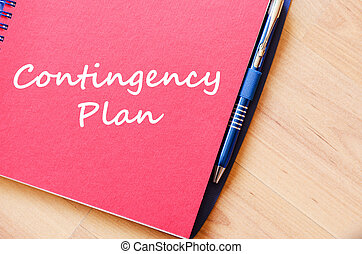 Contingency plan write on notebook - Contingency plan text...