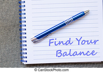 Find your balance write on notebook - Find your balance text...