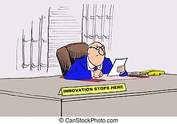 Innovation Stops Here - Business cartoon about a boss who...