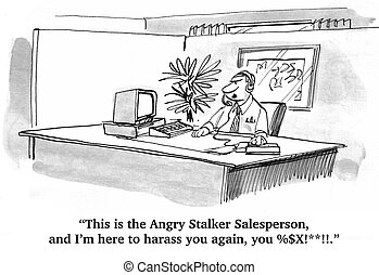 Stalker Salesman - Business cartoon about an annoying...