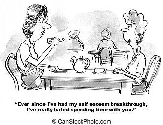 Mean Breakthrough - The woman had a self esteem breakthrough...