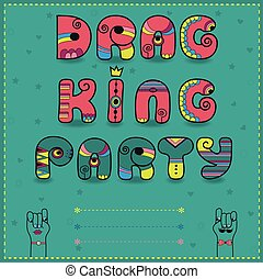 Inscription Drag King Party. Funny pink Letters with bright...