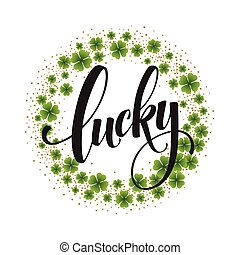 Happy St. Patricks Day greating. Lucky Calligraphy. Hand...