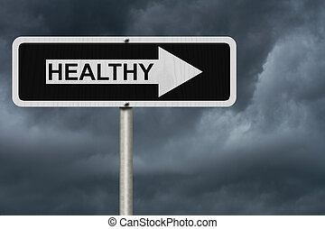The way to being healthy, Black and white street sign with...