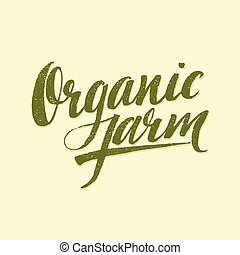 Organic Farm Modern brush lettering. Vector illustration