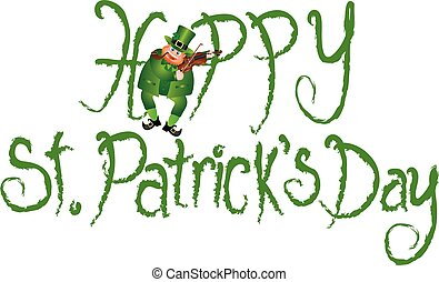 Happy St Patricks Day Leprechaun Violin Grunge Text - Happy...